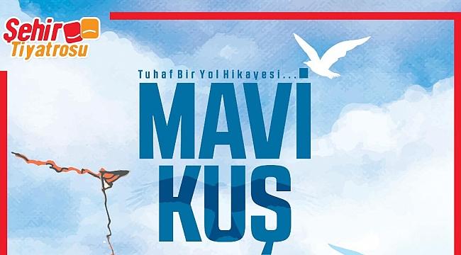 """""""Mavi Kuş"""" Konya Şehir Tiyatrosu'nda"""